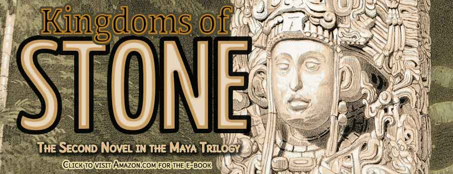 Kingdoms of Stone - Maya Trilogy Book 2